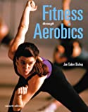 Fitness Through Aerobics 9780805346176