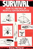 img - for Survival: How to Prevail in Hostile Environments book / textbook / text book