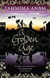 Front cover for the book A Golden Age by Tahmima Anam