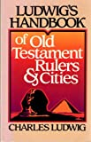 Ludwig's Handbook of New Testament Cities and Rulers, Charles Ludwig, 089636111X