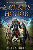 A Clan's Honor: A LitRPG Adventure (Rogue Realms Book 1)