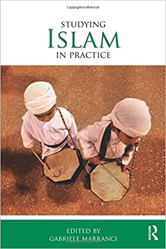 Studying Islam in Practice (Studying Religions in Practice)