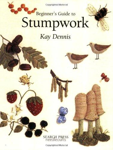 Beginner's Guide to Stumpwork (Beginner's Guide to Needlecraft)
