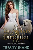 The Alpha's Daughter: Shifter Clans Series Book 1