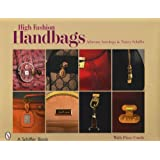 High Fashion Handbags: Classic Vintage Designs (Schiffer Book)