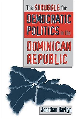 The Struggle for Democratic Politics in the Dominican ...