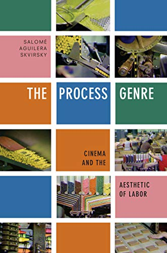 The Process Genre: Cinema and the Aesthetic of Labor