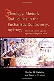 img - for Theology, Rhetoric, and Politics in the Eucharistic Controversy, 1078-1079 book / textbook / text book
