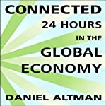 Connected: 24 Hours in the Global Economy | Daniel Altman