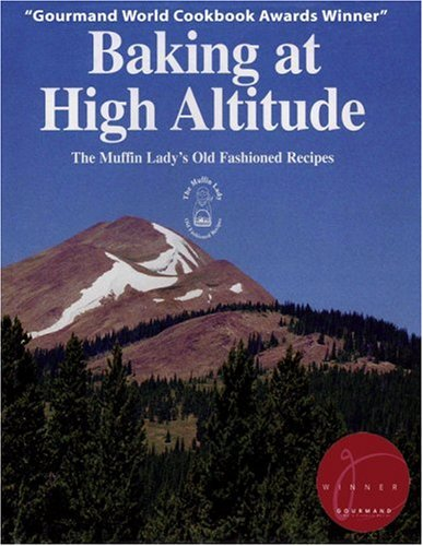 Baking at High Altitude/the Muffin Lady's Old Fashioned Recipes: The Muffin Lady's Old Fashioned Recipes by Randi Lee Levin