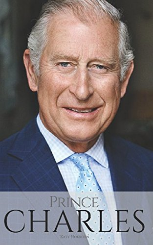 PRINCE CHARLES: The Man Who Would Be King