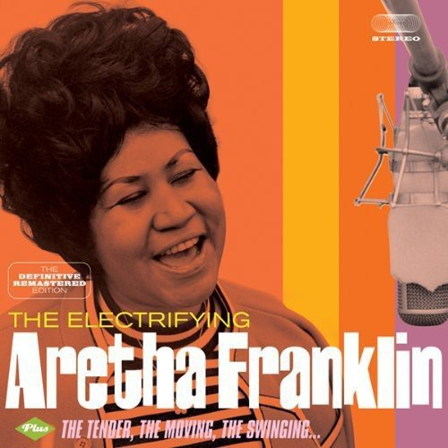 Aretha Franklin - The Electrifying + The Tender, The Moving, The Swinging + 4 Bonus Tracks - Zortam Music