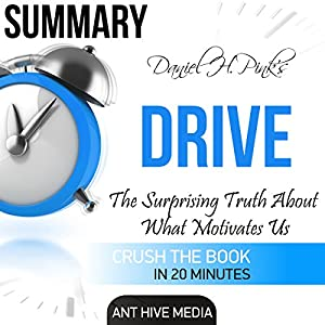 Summary of Daniel H. Pink's 'Drive: The Surprising Truth About What Motivates Us' Hörbuch