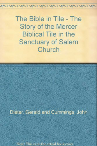 The Bible in Tile - The Story of the Mercer Biblical Tile in the Sanctuary of Salem - Tile Salem