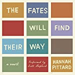 The Fates Will Find Their Way: A Novel | Hannah Pittard