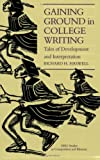 Gaining Ground in College Writing : Tales of Development and Interpretation, Haswell, Richard H., 0870743236