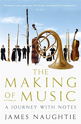Download [(The Making of Music: A Journey with Notes )] [Author: James Naughtie] [Jul-2008] PDF