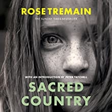 Sacred Country Audiobook by Rose Tremain Narrated by Harrison Knights