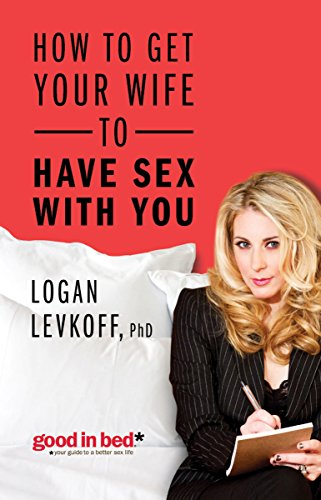 How to Get Your Wife to Have Sex With You (A Good in Bed Guide)