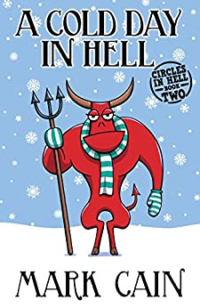 A Cold Day In Hell (Circles In Hell Book 2) by [Cain, Mark]
