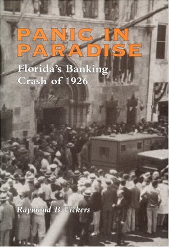 Panic in Paradise: Florida's Banking Crash of 1926