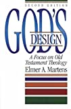 God's Design: Focus on Old Testament Theology by E. A. Martens (1994-11-18)