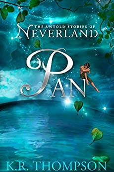 Pan (The Untold Stories of Neverland Book 1) by [Thompson, K.R.]