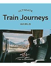 Ultimate Train Journeys: World