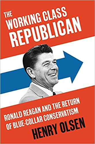 Ronald Reagan and the Return of Blue-Collar Conservatism The Working Class Republican