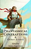 img - for Phantasmical Contraptions & Other Errors book / textbook / text book