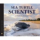 Sea Turtle Scientist (Scientists in the Field Series)
