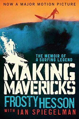 Making Mavericks: The Memoir of a Surfing Legend]()