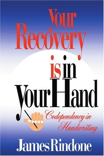 Your Recovery is in Your Hand: Codependency in Handwriting by Brand: iUniverse