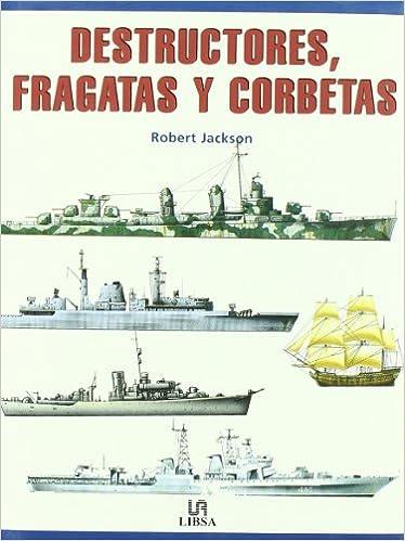 DESTRUCTORES  FRAGATAS Y CORBETAS