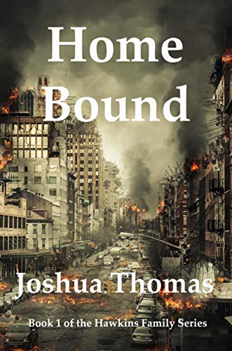 Home Bound: A Survival Story (Hawkins Family Series Book 1) by [Thomas, Joshua]