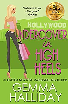 Undercover In High Heels (High Heels Mysteries #3): a Humorous Romantic Mystery by [Halliday, Gemma]