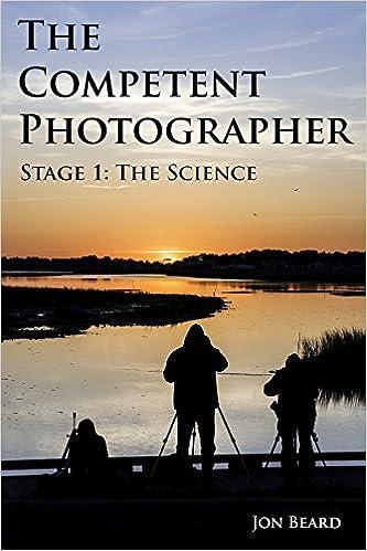 Foro de descarga gratuita de libros electrónicos The Competent Photographer: Stage 1: The Science en español PDF ePub iBook by Jon Beard