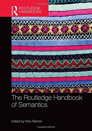 The Routledge Handbook of Semantics (Routledge Handbooks in Linguistics)