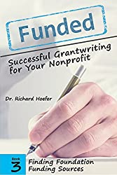 Funded! Successful Grantwriting for Your Nonprofit: Finding Foundation Funding: Finding Foundation Funding