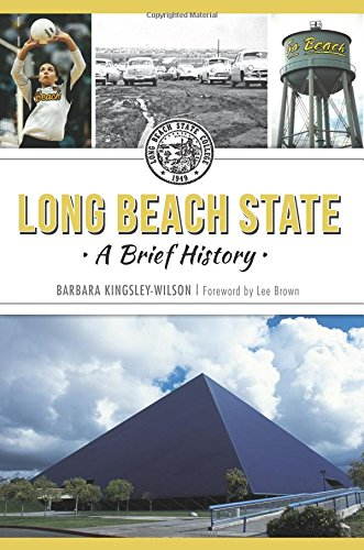 Long Beach State:: A Brief History