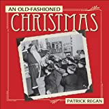 An Old-Fashioned Christmas, Patrick Regan, 0740773844