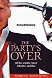 The Party's Over: Oil, War and the Fate of Industrial Societies 2nd (second) edition Text Only
