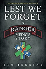 Lest We Forget: An Army Ranger Medic's journey Paperback