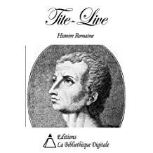 Tite-Live - Histoire Romaine (French Edition)