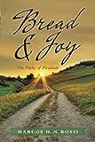 Bread & Joy: The Paths of Plenitude