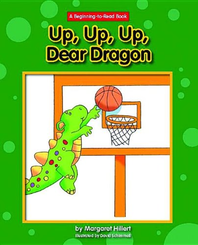 Up, Up, Up, Dear Dragon (A Beginning-to-read Book)