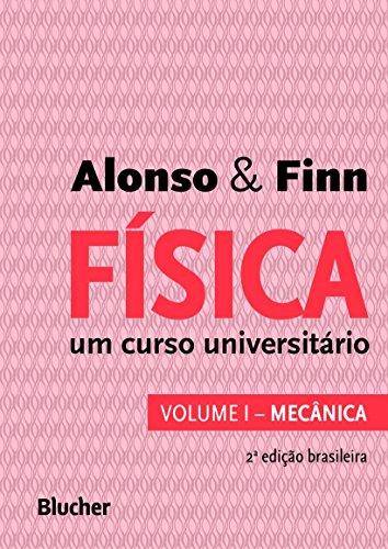 Física: um Curso Universitário - Mecânica (Volume 1)