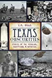 Biggest Sinkhole Texas Obscurities: Stories of the Peculiar, Exceptional & Nefarious