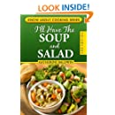 I'll Have The Soup And Salad: Know About Cooking Series, Volume I