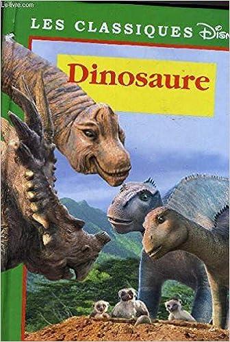 Dinosaure Les Classiques Disney 9782744139925 Amazon